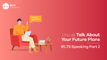 Topic Talk about your future plans - IELTS Speaking Part 2