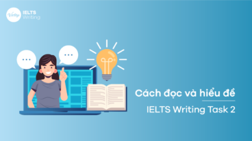Cách đọc và hiểu đề trong IELTS Writing Task 2