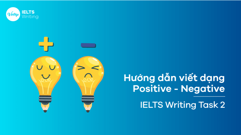 Cách viết dạng Positive - Negative - IELTS Writing Task 2
