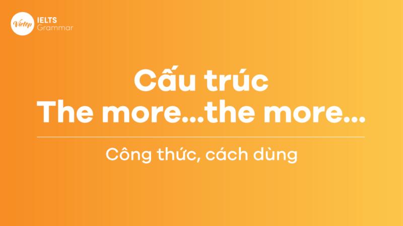 Cấu trúc the more…the more…