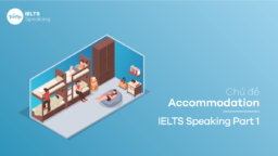 Topic Accommodation – IELTS Speaking Part 1
