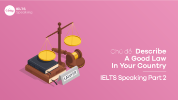 Describe A Good Law In Your Country – IELTS Speaking Part 2