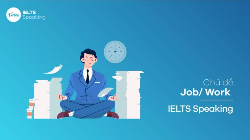 Chủ đề Job/Work – IELTS Speaking