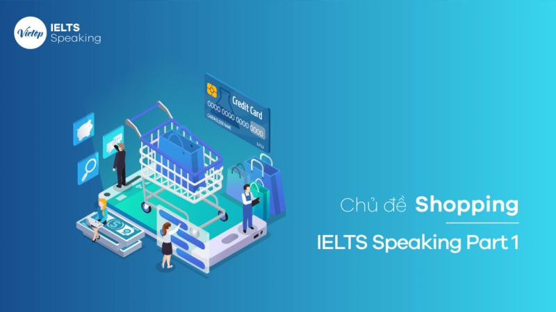 Chủ đề Shopping - IELTS Speaking Part 1