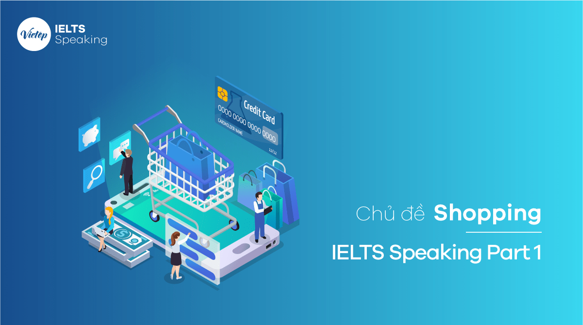 Chủ đề Shopping - IELTS Speaking Part 1