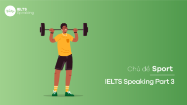 Chủ đề Sport - IELTS Speaking Part 3