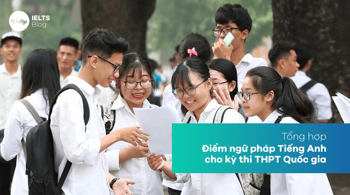 Tổng hợp điểm ngữ pháp Tiếng Anh cho kỳ thi THPT Quốc gia