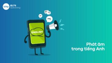 Tổng quan về phát âm trong Tiếng Anh