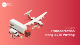 Từ vựng Transportation trong IELTS Writing
