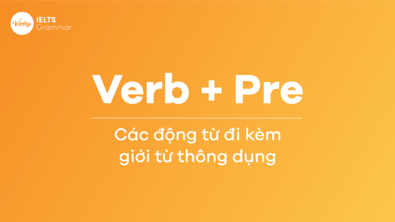 Verb + Pre - Các động từ đi kèm giới từ thông dụng