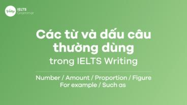 Các từ và dấu câu thường dùng trong IELTS Writing