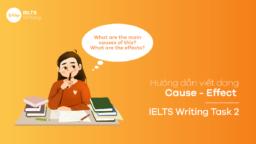 Cách viết dạng Cause – Effect – IELTS Writing Task 2