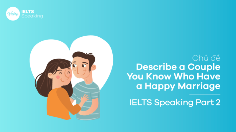 Topic Describe a couple you know who have a happy marriage - IELTS Speaking Part 2