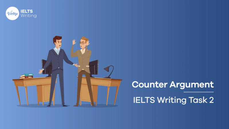 Sử dụng Counter - Argument trong bài IELTS Writing Task 2