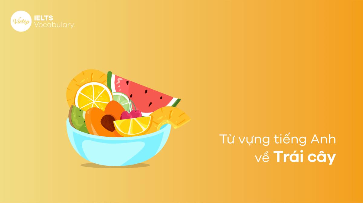 Từ vựng tiếng Anh về các loại trái cây