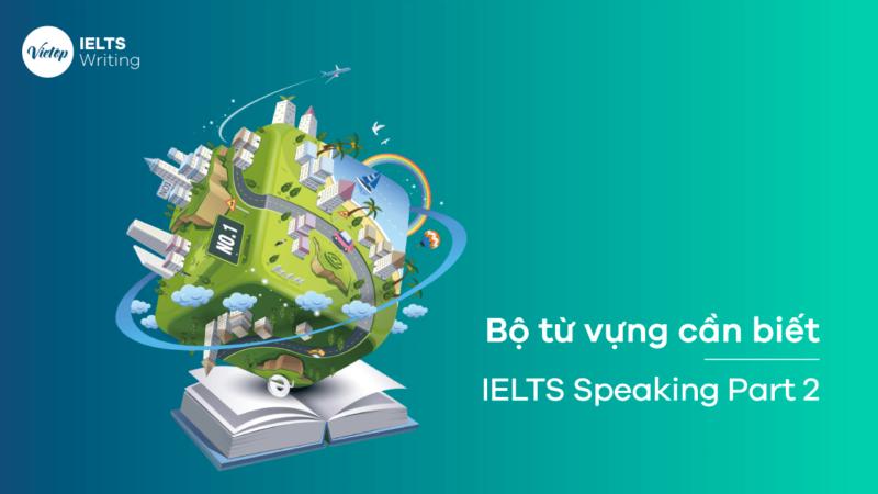 Bộ từ vựng và cấu trúc cực xịn cho IELTS Writing Task 2