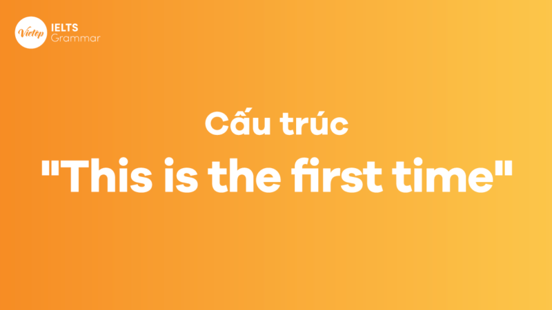 "Cấu trúc ""This is the first time"""