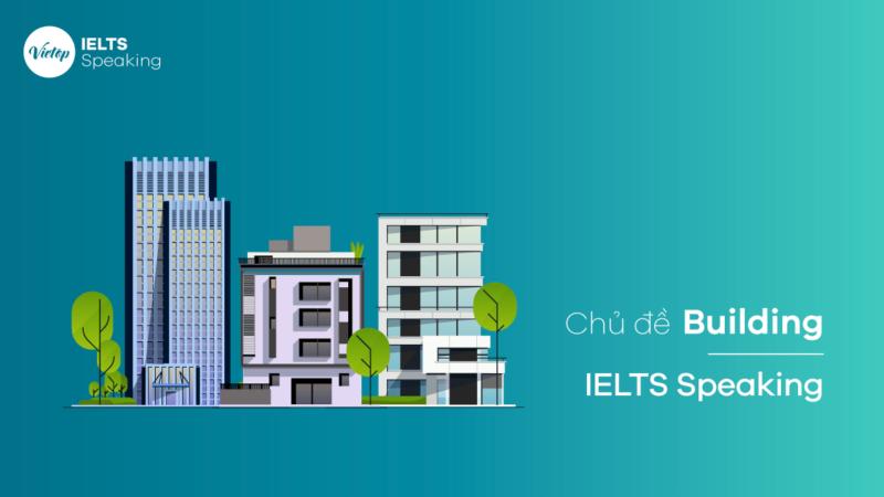 Chủ đề Building – IELTS Speaking