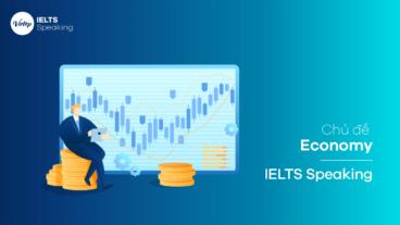 Chủ đề Economy - IELTS Speaking