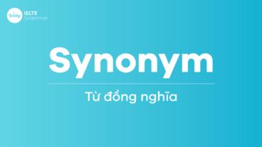 Synonyms - Từ đồng nghĩa trong tiếng Anh