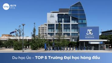 Top 5 Trường Đại học hàng đầu khi Du học Úc