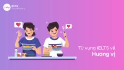 Từ vựng IELTS về Hương vị