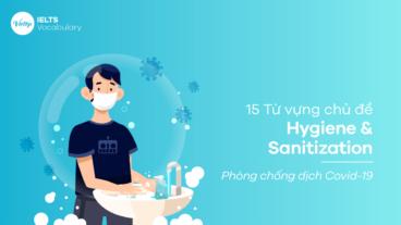 15 từ vựng chủ đề Hygiene & Sanitization