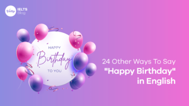 "24 Other Ways To Say ""Happy Birthday"" in English"