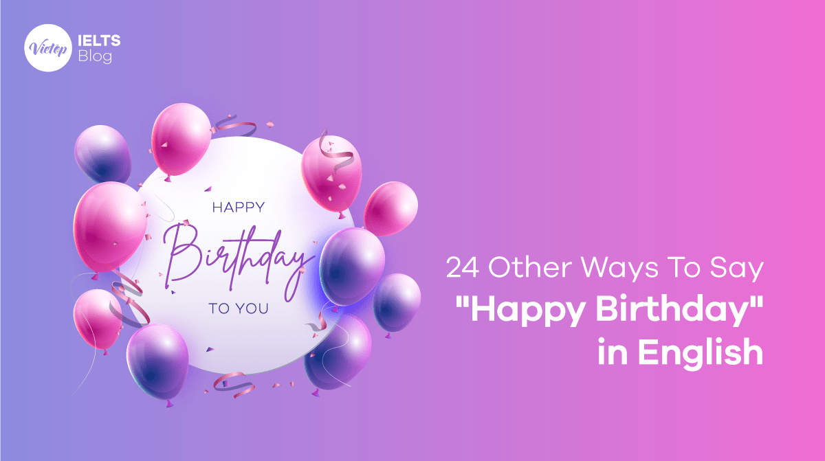 """24 Other Ways To Say """"Happy Birthday"""" in English"""