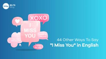 """Quên câu """"I Miss You"""" đi! Hãy dùng 44 câu tiếng Anh cực """"deep"""" sau"""