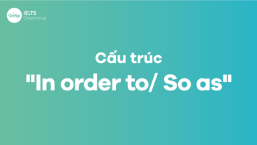 Cấu trúc In order to/ So as trong tiếng Anh