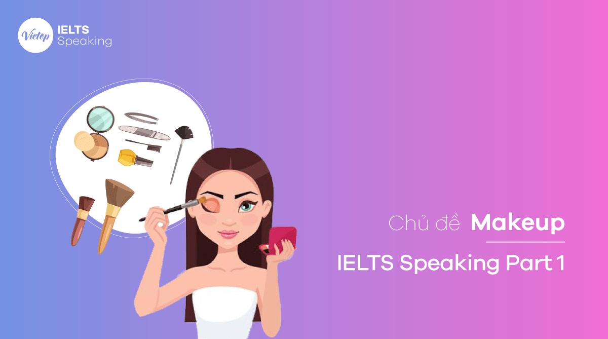 Topic Makeup - IELTS Speaking Part 1