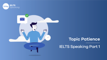 Topic Patience (Sự kiên nhẫn) - IELTS Speaking Part 1