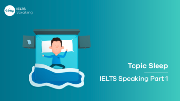 Topic Sleep - IELTS Speaking Part 1