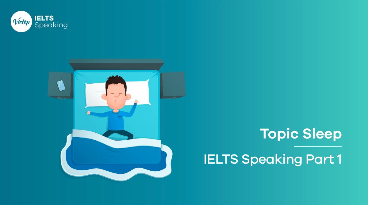 Topic Sleep - IELTS Speaking Part 1