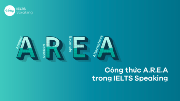 Công thức A.R.E.A là gì? Sử dụng trong IELTS Speaking như thế nào hiệu quả?