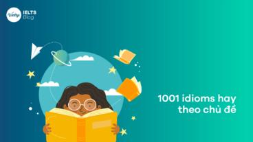 Lưu ngay 1001 idioms hay theo chủ đề