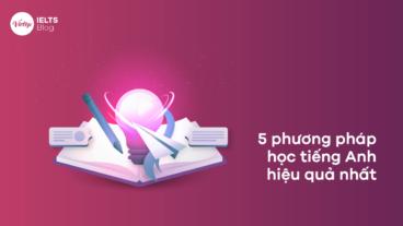 5 phương pháp học tiếng Anh hiệu quả nhất