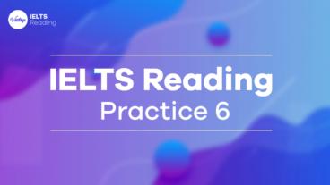 IELTS Reading Practice 6