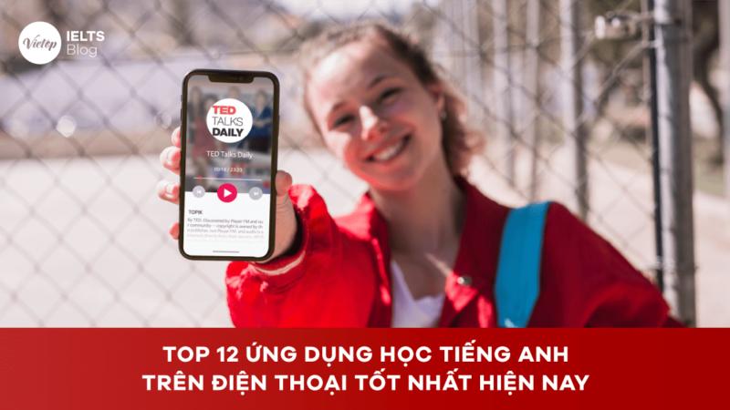 Top 12 ứng dụng học tiếng Anh trên điện thoại tốt nhất hiện nay