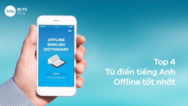 Top 4 từ điển tiếng Anh offline tốt nhất