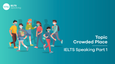 Topic Crowded Place - IELTS Speaking Part 1
