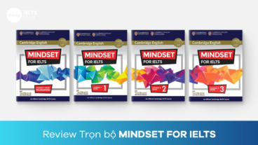 Review Trọn bộ Mindset for IELTS