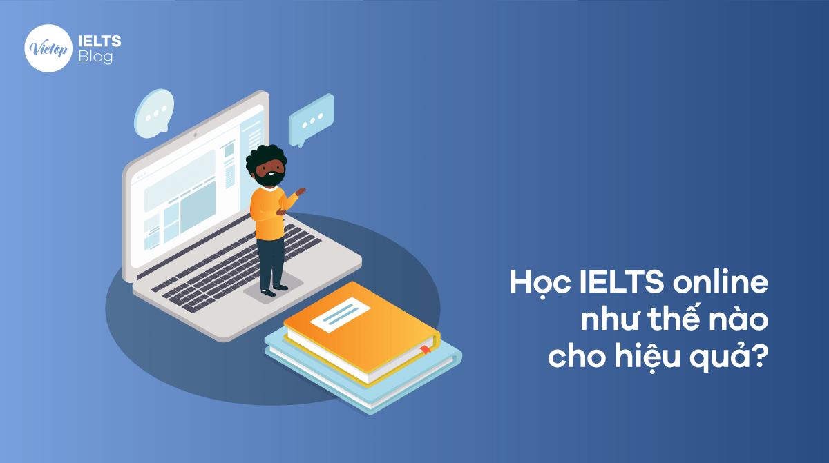 Học IELTS online như thế nào cho hiệu quả