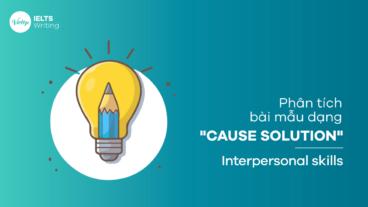 Phân tích bài mẫu dạng cause solution - interpersonal skills
