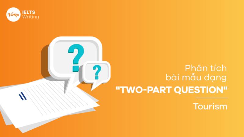 Phân tích bài mẫu dạng two-part question - Tourism