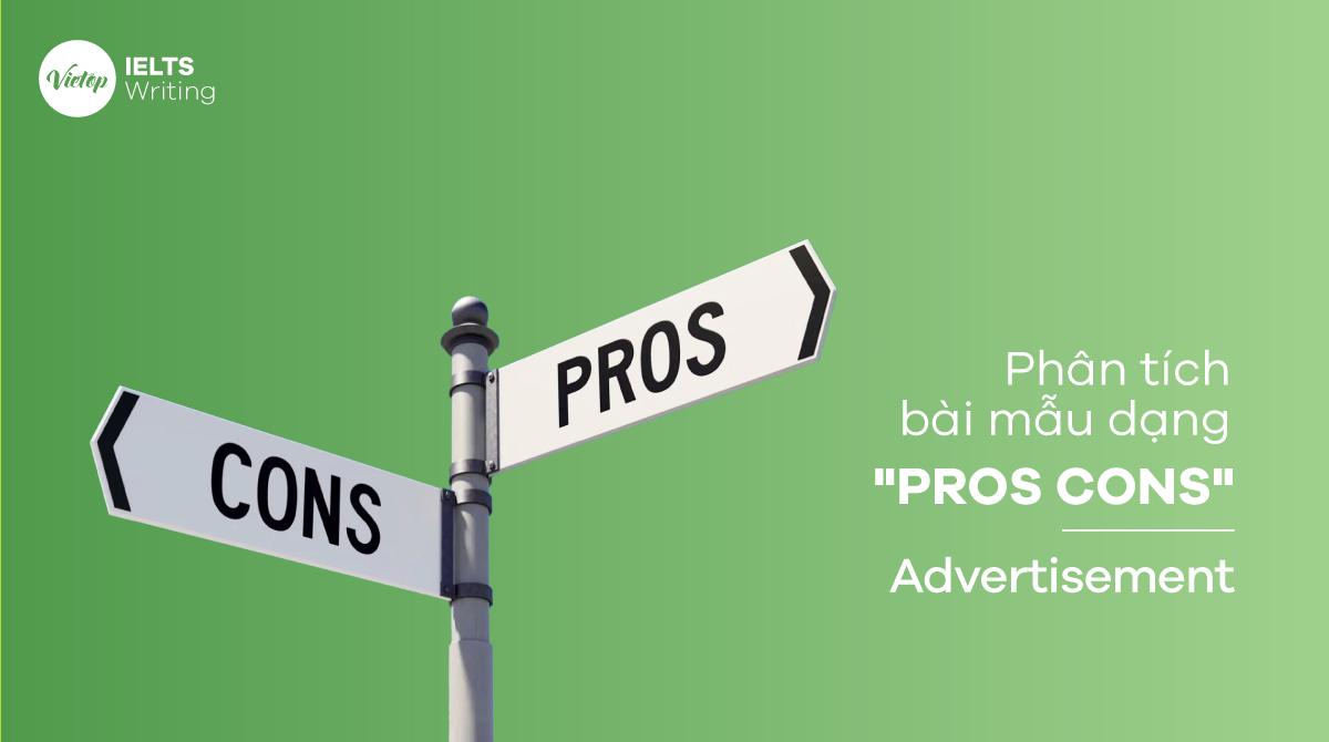 """Phân tích bài mẫu dạng """"pros cons"""" - Advertisement"""