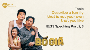Topic Describe a family that is not your own that you like - IELTS Speaking part 2,3