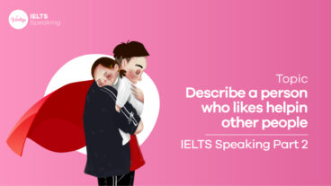 Topic Describe a person who likes helping other people - IELTS Speaking part 2