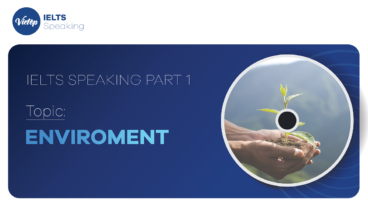 """Topic: """"Environment protection"""" - IELTS Speaking Part 1"""